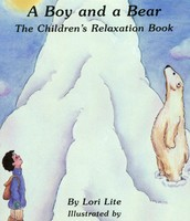 A Boy and a Bear: The Children's Relaxation Book (ages 3 -10)