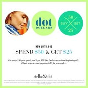 Dot Dollars!!  Spend $50 to get $25!