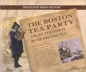 The Boston Tea Party was a protest on British Tea taxes