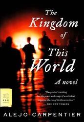 The Kingdom of this World: Alejo Carpentier