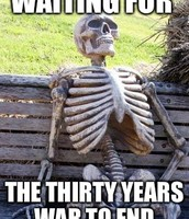 Waiting for The Thirty Years War to end