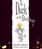 The Duck and the Darklings by Glenda Millard and Stephen Michael King