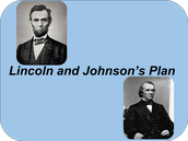 Presidential Reconstruction (Lincoln and Johnson's Plan)