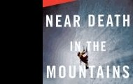 Near death in the mountains : true stories of disaster and survival edited by Cecil Kuhne.