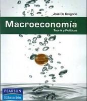 Macroeconomía: teoría y políticas de José De Gregorio