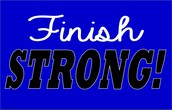 Finish STRONG!