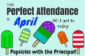 121 Students Earned Popsicles with the Principal for Perfect Attendance in April!
