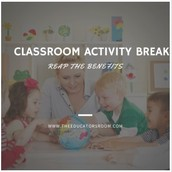Classroom Activity Breaks - Reap the Benefits!