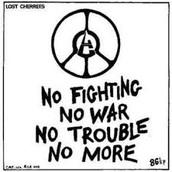 No Fighting No War No Trouble No More