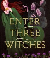 Enter 3 Witches: A Story of Macbeth by: Caroline B. Cooney