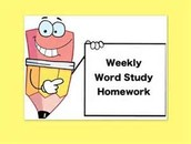 Word Study Homework Due each Friday