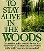 To Stay Alive in the Woods