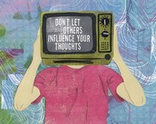 Don't let others influence your thoughts.