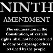 Ninth Amendment: Rights retained by the people