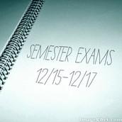 Semester Exams: December 15-17