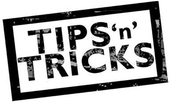 Don't forget to take you Tips n' Tricks hand out!