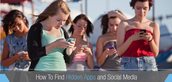 How to find Hidden Apps and Social Media