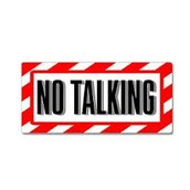 No talking when not suppose to