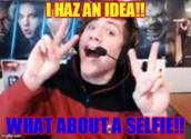 Lets take a selfy!