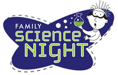 Family Science Night Is Around the Corner:  Wednesday, April 13th!