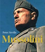 Mussolini / Peter Neville