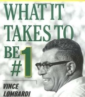 What it Takes to Be #1: Vince Lombardi on Leadership by Vince Lombardi Jr.