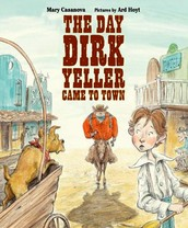 Book of the Week: The Day Dirk Yeller Came to Town