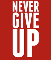 to never give up