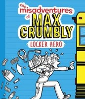 The Misadventures of Max Crumbly Series #1: Locker Hero