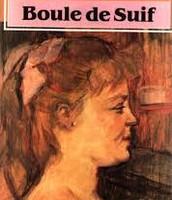 """""""Boule de Suif"""""""