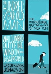 The Hundred-Year-Old Man who Climbed out the Window and Disappeared