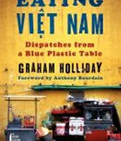 Eating Viet Nam: dispatches from a blue plastic table by Graham Holiday