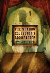 The Shadow Collector's Apprentice by Amy Gordon