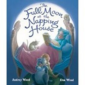 The Full Moon at the Napping House by Audrey Wood and Don Wood