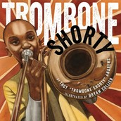 Trombone Shorty, illustrated by Bryan Collier and written by Troy Andrew