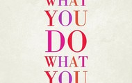 Love What You Do What You Love