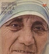 Something Beautiful for God, Malcolm Muggeridge, (Harper & Row, Publishers, 1971)