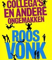 Collega's en andere ongemakken : de psychologie van de werkvloer / Roos Vonk