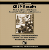 CRLP Results: Word Recognition and Fluency Supporting Implementation of the Common Core State Standards: Foundational Skills (K-5)