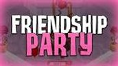 Friendship Parties