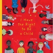 I Have the Right to be a Child by Alain Serres