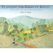 Planting the Trees of Kenya ~ Claire A Nivola
