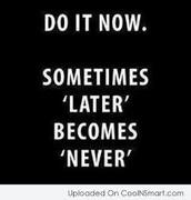 Procrastination makes easy things hard, hard things harder