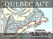 Quebec Act/ Expanding the English Claim Giving us More Fame