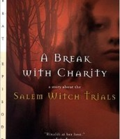A Break with Charity: A Story About the Salem Witch Trials by Ann Rinaldi