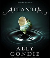 ATLANTIA a Novel: by Ally Condie