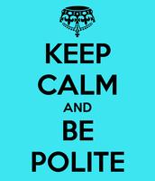 Rule #2 Be Polite