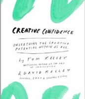 Creative Confidence, by Tom Kelley and David Kelly