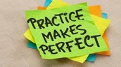 Perfect Practice Makes Perfect!