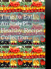 It's Time for an IndyPL Healthy Cookbook!